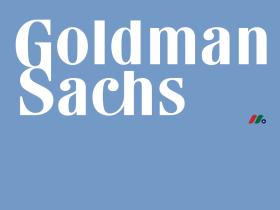 美国投资银行龙头:高盛公司The Goldman Sachs Group(GS)