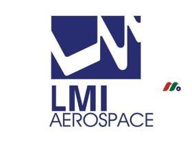 飞机结构件公司:LMI Aerospace(LMIA)