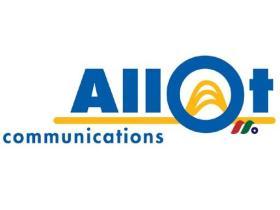 智能通信网络优化解决方案提供商:艾奥特通信Allot Communications(ALLT)