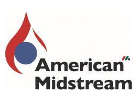 天然气收集处理及加工和运输公司:American Midstream Partners(AMID)