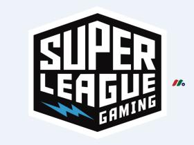 领先的电子竞技社区和内容平台:Super League Gaming(SLGG)