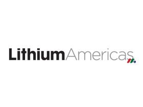 锂矿公司:美洲锂业公司Lithium Americas Corp.(LAC)
