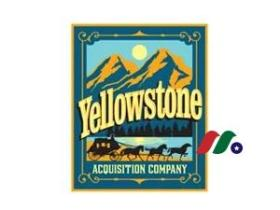 空白支票公司:Yellowstone Acquisition Company(YSACU)
