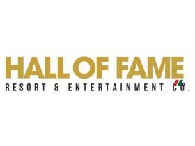 度假胜地和娱乐公司:名人堂Hall of Fame Resort & Entertainment Company(HOFV)