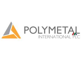 俄罗斯最大银矿及第二大金矿:Polymetal International plc(AUCOY)