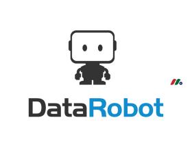 全球领先的人工智能和机器学习平台独角兽:DataRobot, Inc.