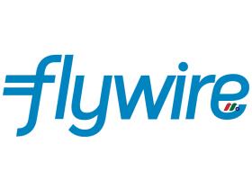 全球支付技术和软件独角兽公司:飞汇Flywire Payments Corporation(FLYW)