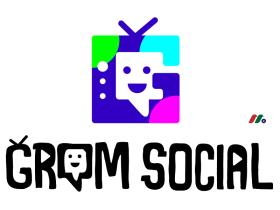 美国媒体技术娱乐及儿童社交平台公司:Grom Social Enterprises, Inc.(GROM)