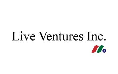 互联网信息提供商:Live Ventures Incorporated(LIVE)