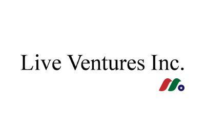 金融控股公司:Live Ventures Incorporated(LIVE)