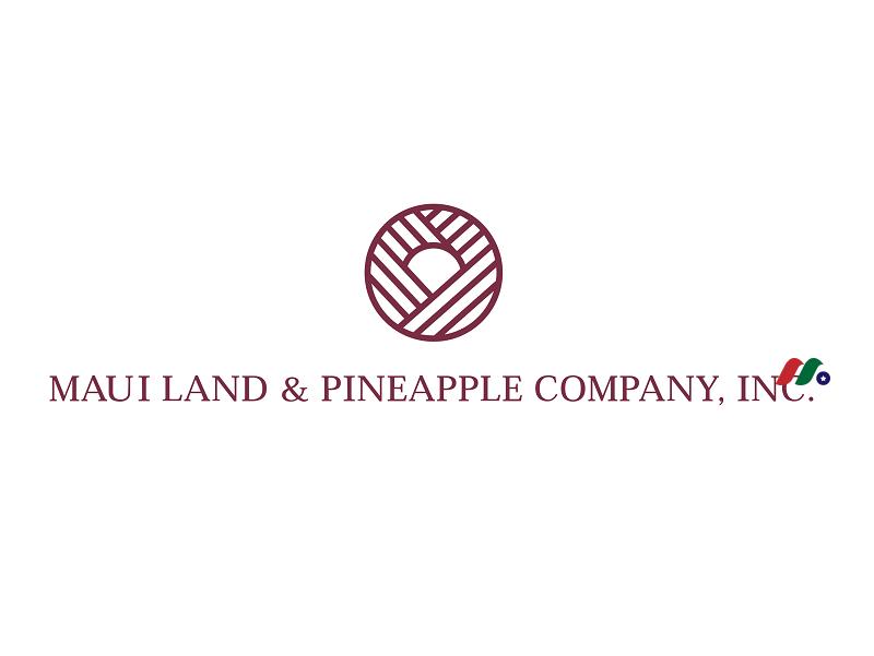 夏威夷房地产开发商:毛伊岛土地和菠萝公司Maui Land & Pineapple Company(MLP)